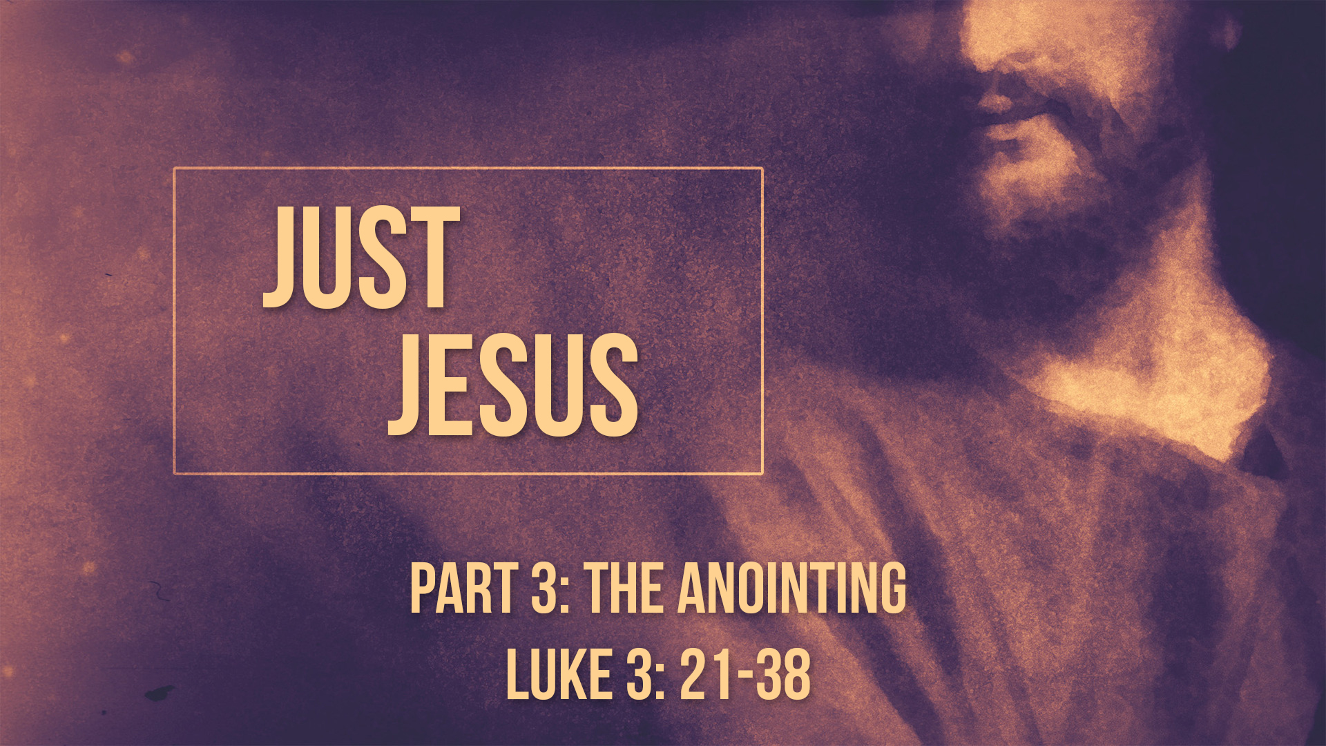 Part 3: The Anointing